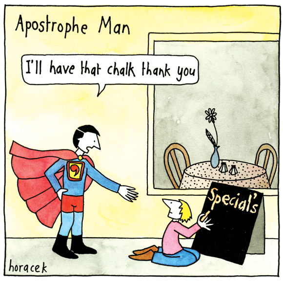 Cartoonist Judy Horacek anticipated the need for such a superhero.
