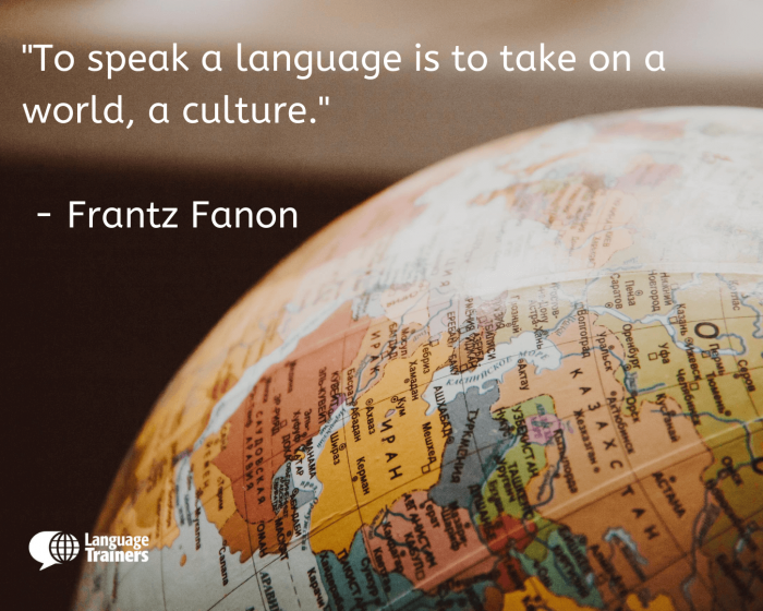 "motivational language quote by Frantz Fanon ""To speak a language is to take on a world, a culture."""