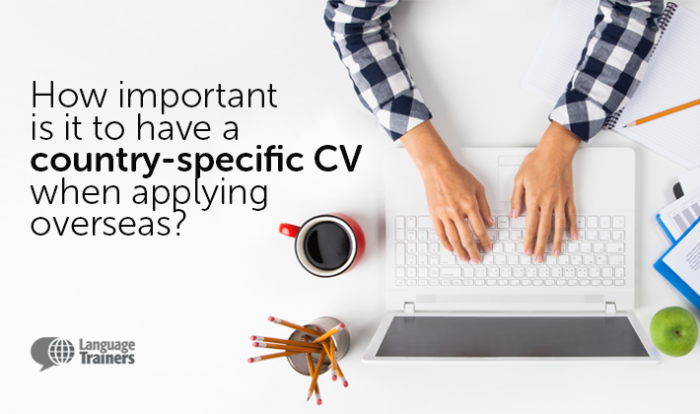 You Want to Work Abroad How to Adapt Your CV