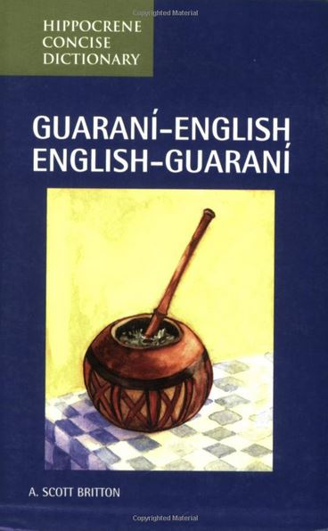 The Guarani English English Guarani Concise Dictionary