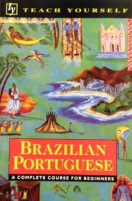 Brazilian Portuguese: A Complete Course for Beginners